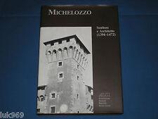 MICHELOZZO Scultore e Architetto (1396-1472) Gabriele Morolli (1998) Firenze