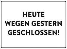 HEUTE WEGEN GESTERN GESCHLOSSEN !!! 10x15 cm Blechkarte Blechschild 302-080