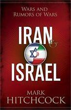 Iran and Israel: Wars and Rumors of Wars
