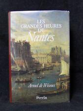 LIVRE LES GRANDES HEURES DE NANTES D' ARMEL DE WISMES ED PERRIN 1992 B1712