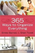 365 Ways to Organize Everything : *Home *Family *Food... and Much Much More...