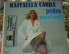"RAFFAELLA CARRA' PEDRO / MARIA MARI 7"" VINYL 1980 MADE IN ITALY 45 GIRI /RPM"