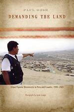 Demanding the Land : Urban Popular Movements in Peru and Ecuador, 1990-2005...