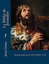 La Biblia de Jerusalén: La Biblia de Jerusalén : Versión Hebrea De 1976...