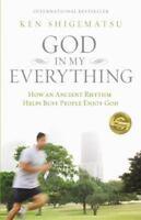 God in My Everything: How an Ancient Rhythm Helps Busy People Enjoy God - Shigem