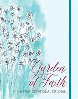 Garden of Faith: A 365-Day Devotional Journal (365 Devotiona... by Claire, Ellie