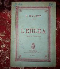 Libro Antico 1883 L'Ebrea Opera in Cinque Atti di F. Halévy    F. Lucca Editore