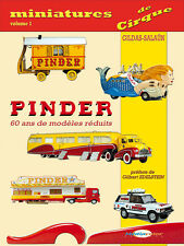 VOITURES CAMIONS l'integral des miniatures de CIRQUE : PINDER ENCYCLOPEDIE