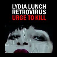 URGE TO KILL - LUNCH LYDIA and RETROVIRUS