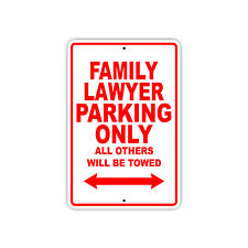 Family Lawyer Parking Only Gift Decor Novelty Garage Metal Aluminum Sign