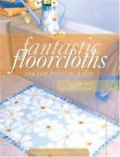 Fantastic Floorcloths You Can Paint in a Day by Judy Diephouse and Lynne Deptula