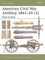 OSPREY American Civil War Artillery 1861-1865: Pt.1: Field Artillery