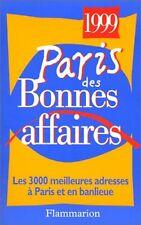 Paris des bonnes Affaires 1999 - 612 pages de super bons plans promo et adresses