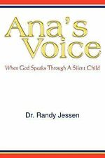 Ana's Voice: When God Speaks Through A Silent Child-ExLibrary