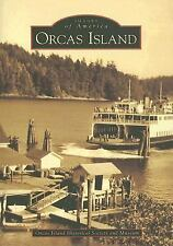 Orcas Island  (WA)  (Images of America)