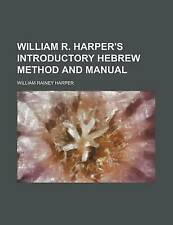 NEW William R. Harper's introductory Hebrew method and manual