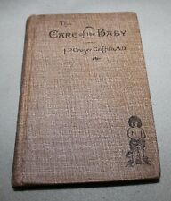Care of the Baby by J P Crozer Griffith, MD c