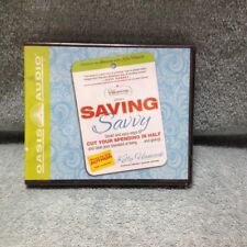 Saving Savvy : Smart and Easy Ways to Cut Your Spending in Half and Raise Your S