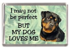 """Rottweiler Dog Fridge Magnet """"I may not be perfect BUT ..."""" by Starprint"""