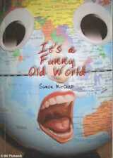Simon Mitchell IT'S A FUNNY OLD WORLD 1st Ed. SC Book