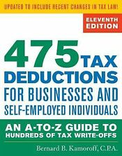 475 Tax Deductions for Businesses and Self-Employed Individuals : An A-To-Z...