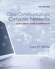 Data Communications and Computer Networks. Curt White. 8th Edition