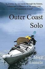 USED (GD) Outer Coast Solo: A journey by sea kayak through the history, culture