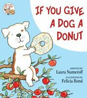 If You Give... Ser.: If You Give a Dog a Donut by Laura Joffe Numeroff (Trade...