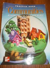 McGraw Hill Communities Adventures in Time and Place Practice Book Grade 3