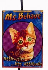 "KSA WOODEN CAT ATTITUDE PLAQUE ORNAMENT ""MS. BEHAVE LITTLE GIRL ...BIG ATTITUDE"""