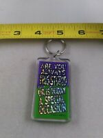 Vintage YOU ALWAYS THIS STUPID OR TODAY... keychain fob ring key chain *EE72