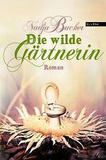 Die Wilde Gärtnerin von Nadja Bucher (2013, Taschenbuch)