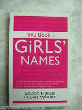 Big Book of Girls' Names 20,000 names in one volume pb 2010 Australian Ed B2