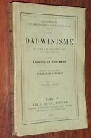 Edouard Hartmann LE DARWINISME ce qu'il y a de vrai et de faux 1909 Darwin