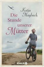 Die Stunde unserer Mütter von Katja Maybach (2017, Taschenbuch)