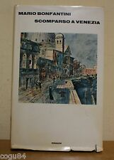 Mario Bonfantini - Scomparso a Venezia - 1^ ed. Einaudi 1972