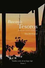 Cuentos Cortos de un Largo Viaje: Buscando Tesoros : Andares Por Los Caminos...
