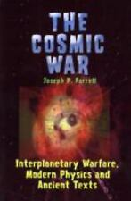 The Cosmic War: Interplanetary Warfare, Modern Physics, and Ancient Texts: A Stu