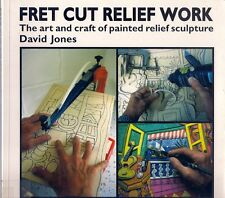 FRET CUT RELIEF WORK: ART & CRAFT of PAINTED RELIEF SCULPTURE paints finishes