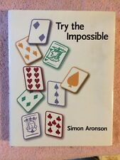 Try the impossible, By Simon Aronson, 2001, Hardback, Pub By Aronson, 290 Pages