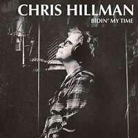 Hillman Chris - Bidin' My Time NEW CD