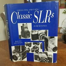 Collecting and Using Classic Slrs: With 385 Photographs Matanle, Ivor 1996