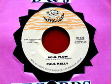 PAUL KELLY~ SOUL FLOW~ NEAR MINT~ HANGIN ON IN THERE~ HAPPY TIGER~~ FUNK  45