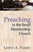 Preaching in the Small Membership Church by Parks, Lewis A. , Paperback