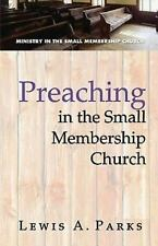 Preaching in the Small Membership Church by Lewis A. Parks (English) Paperback