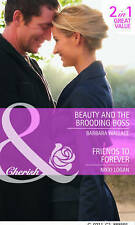 Beauty and the Brooding Boss/ Friends to Forever (Mills & Boon Cherish), Barbara