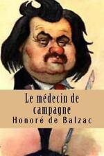 Scenes de la Vie a la Campagne: Le Medecin de Campagne : La Comedie Humaine...