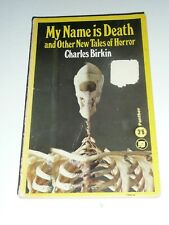 My Name Is Death And Other New Tales Of Horror Charles Birkin
