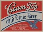 """CREAM TOP OLD STYLE LAGER BEER LABEL 9"""" x 12"""" METAL SIGN"""