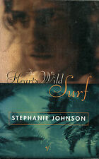 The Heart's Wild Surf - Stephanie Johnson